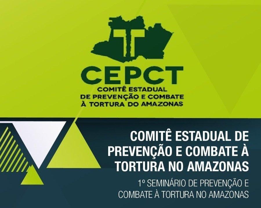 1º SEMINÁRIO DE PREVENÇÃO E COMBATE À TORTURA NO AMAZONAS