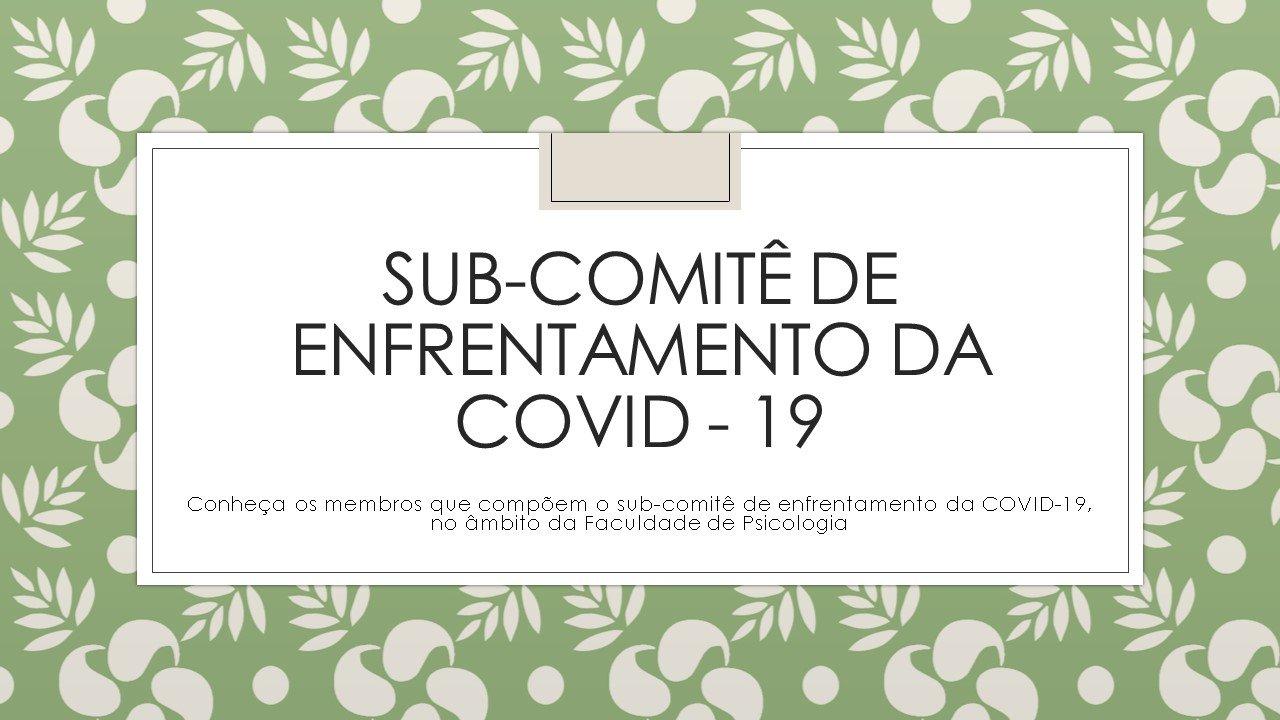 SUB-COMITÊ DE ENFRENTAMENTO DA COVID-19